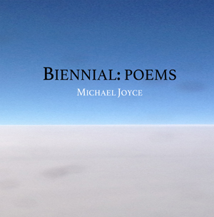 Biennial: Poems Michael Joyce