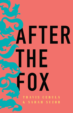 After the Fox Travis Cebula and Sarah Suzor