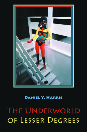 The Underworld of Lesser Degrees Daniel Y. Harris