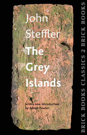 The Grey Islands: Brick Books Classics 2 John Steffler