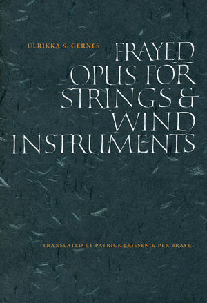 Frayed Opus for Strings & Wind Instruments Ulrikka S. Gernes
