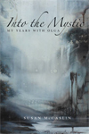 Into the Mystic: My Years with Olga Susan McCaslin