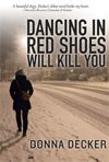 Dancing in Red Shoes Will Kill You Donna Decker