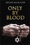 Only by Blood Renate Krakauer