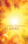 Flashes, Jennifer Firestone