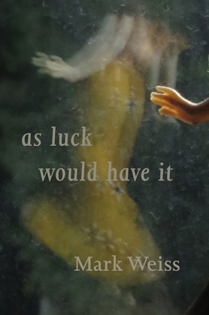 As Luck Would Have It Mark Weiss
