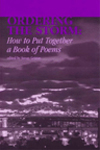 ORDERING THE STORM: HOW TO PUT TOGETHER A BOOK OF POEMS, Susan Grimm, Ed.