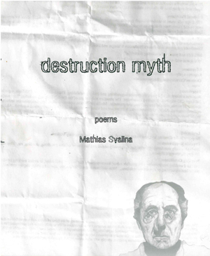 Destruction Myth, Mathias Svalina