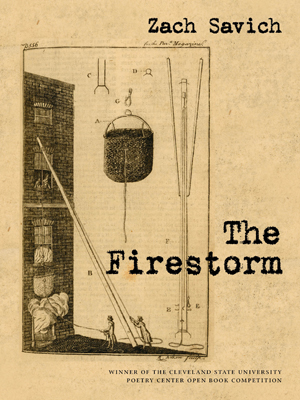 The Firestorm | Zach Savich | Cleveland State University Poetry Center