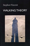 Walking Theory | Stephen Vincent | Junction Press