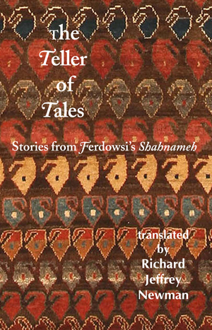 The Teller of Tales: Stories from Ferdowsi's Shahnameh by Alboqasem Ferdowsi (2011)