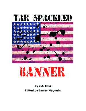Tar Spackled Banner James R Hugunin