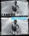 Camera Obstrusa: The Action Documentaries of Hara Kazuo