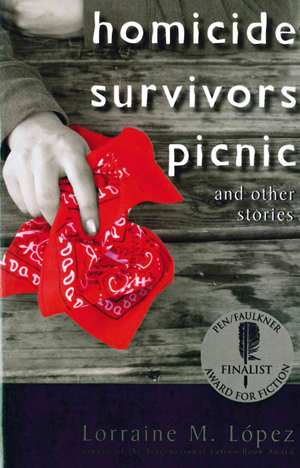 Homicide Survivors Picnic and Other Stories, Lorraine M Lopez