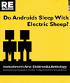 Do Androids Sleep with Electric Sheep?: Critical Perspectives on Sexuality and Pornography in Science and Science Fiction | Johannes Grenzfurthner, Guenther Friesinger, Daniel Fabry, and Thomas Ballhausen, Editors | RE/Search Publications