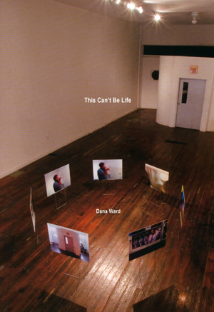 This Can't Be Life | Dana Ward | Edge Books