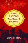 The Long March Home, Zoe S Roy