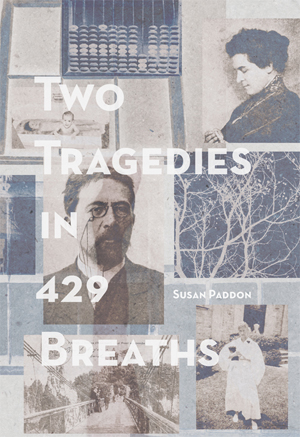 Two Tragedies in 429 Breaths Susan Paddon