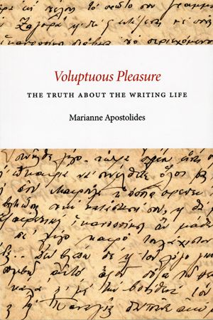 Voluptuous Pleasure: The Truth About The Writing Life
