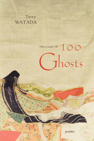 The Game of 100 Ghosts| Terry Watada | Mawenzi House/TSAR Publishers