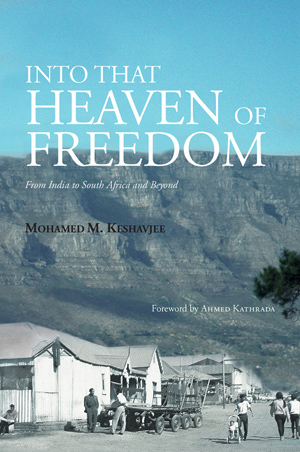 Into that Heaven of Freedom Mohamed M. Keshavjee