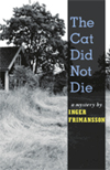 The Cat Did Not Die | Inger Frimansson | Trans. by  Laura Wideburg