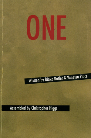 ONE, Blake Butler, Vanessa Place, Christopher Higgs
