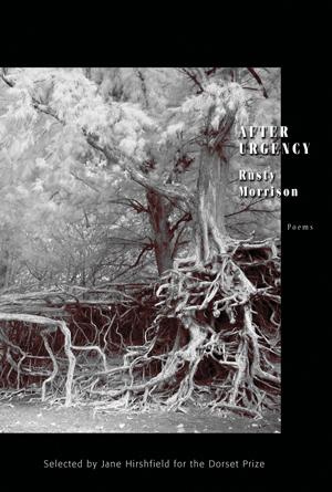 After Urgency | Rusty Morrison | Tupelo Press
