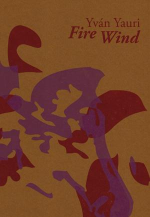Fire Wind by Yvan Yauri (2011)