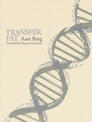 Transfer Fat by Aase Berg (2012)