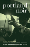 Portland Noir | Kevin Sampsell, Ed. | Akashic Books