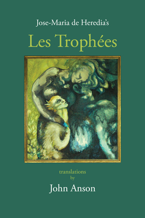 Les Trophees | Jose de Heredia | John Anson