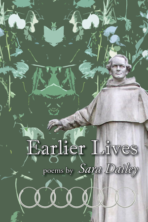 Earlier Lives, Sara Dailey