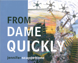 From Dame Quickly | Jennifer Scappettone | Litmus Press