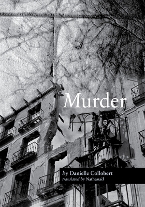 Murder | Danielle Collobert | Trans. by  Nathanaël