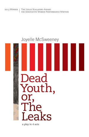 Dead Youth, or, The Leaks Joyelle McSweeney