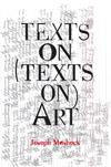 Texts on (Texts on) Art | Joseph Masheck | The Brooklyn Rail