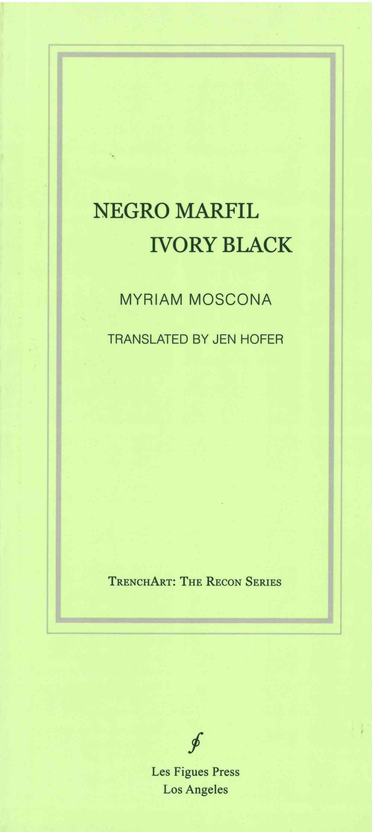 Negro marfil / Ivory Black | Myriam Moscona (translated by Jen Hofer) | Les Figues Press