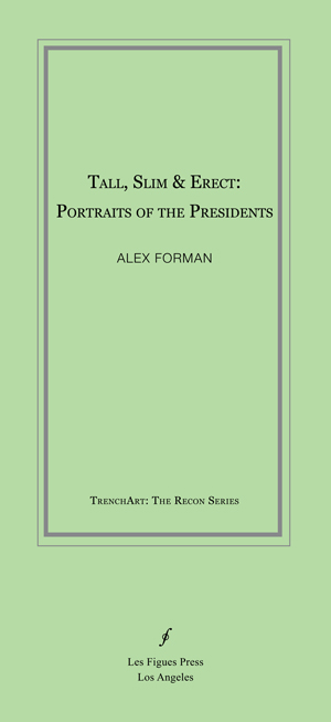 Tall, Slim & Erect: Portraits of the Presidents