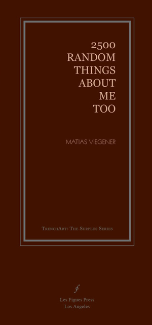 2500 Random Things About Me Too, Matias Viegener