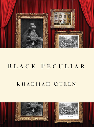 Black Peculiar | Khadijah Queen | Noemi Press