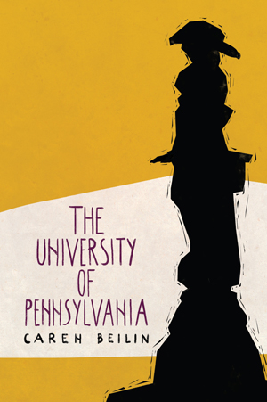 The University of Pennsylvania Caren Beilin