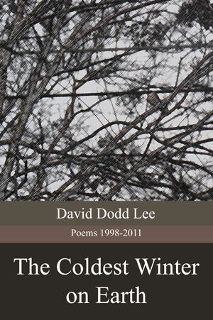 The Coldest Winter on Earth | David Dodd Lee | Marick Press