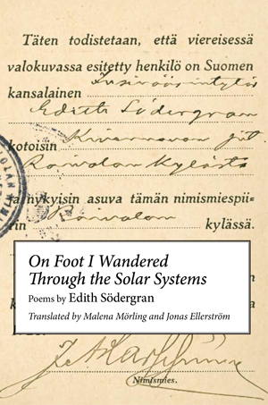 On Foot I Wandered Through the Solar Systems | Edith Sodergran | Trans. by Malena Mörling and Jonas Ellerström