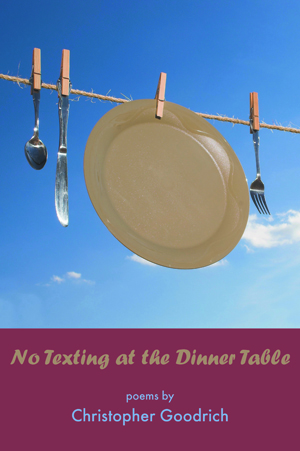 No Texting at the Dinner Table Christopher Goodrich