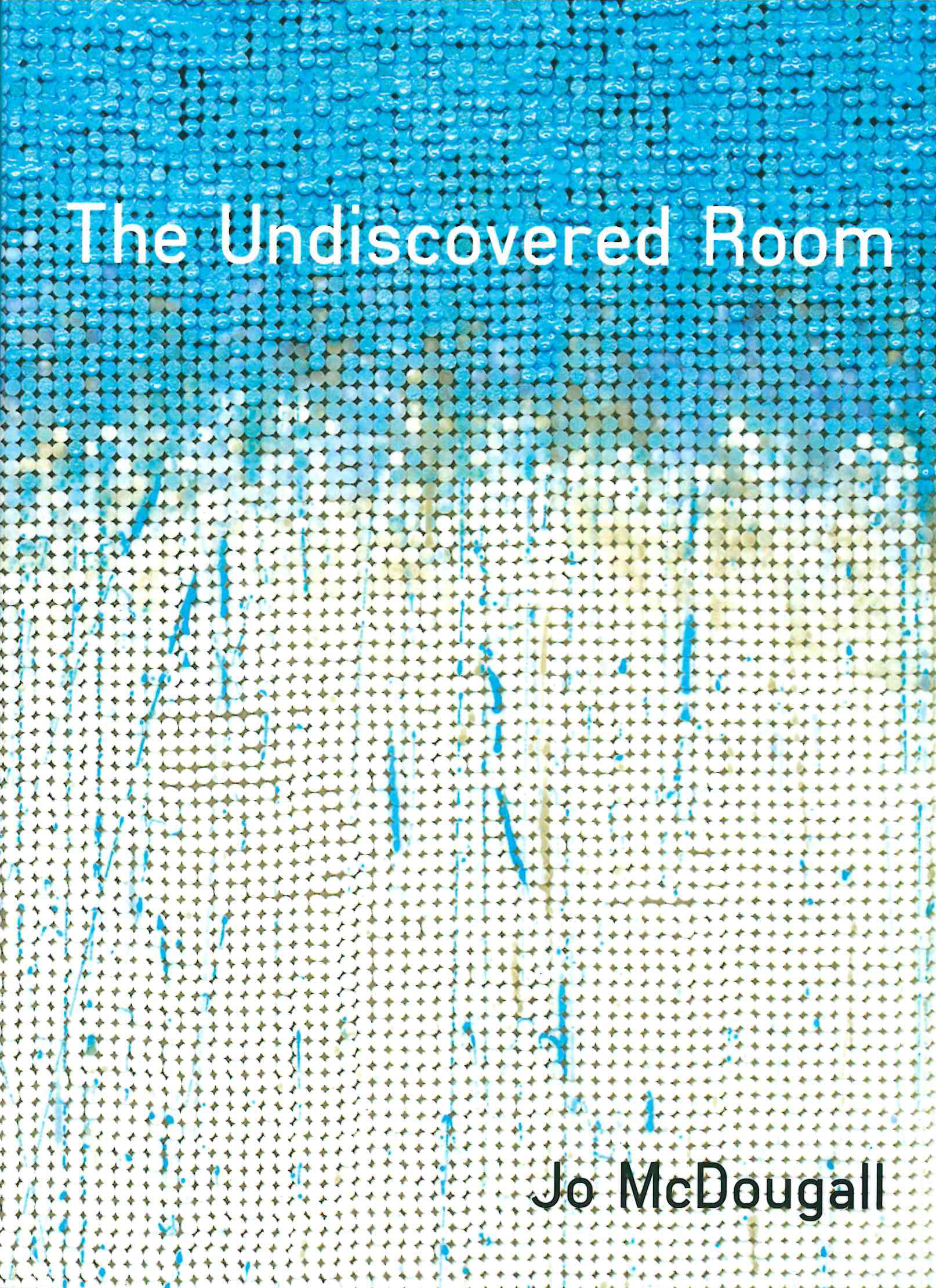The Undiscovered Room Jo Mcdougall