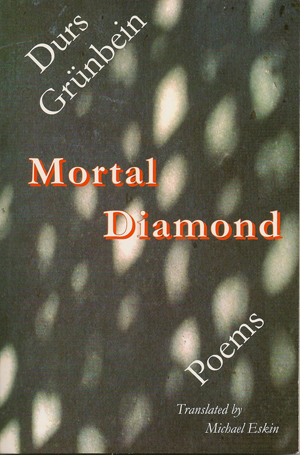 Mortal Diamond: Poems | Durs Grunbein | Trans. by Michael Eskin