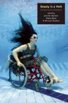 Beauty Is a Verb: The New Poetry of Disability, J Bartlett, S Black, and M Northen, Editors