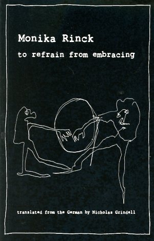 to refrain from embracing by Monika Rinck (2011)