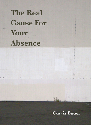 The Real Cause for Your Absence, Curtis Bauer